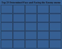 25 Determined Face and Facing the Enemy (Blank) by artdog22