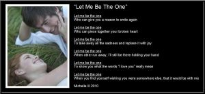 Let Me Be The One by VisualPoetress
