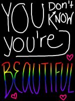 You Don't Know You're Beautiful by Kanigye