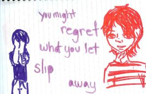Regret what you let slip away by immortalliac