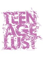 Teenage Lust poster by reavX