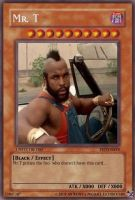 Mr. T-YuGiOh Card- by TheThreeBrothers