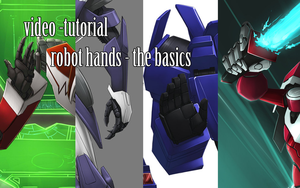 video tutorial - robot hands - basics by crimson-nemesis