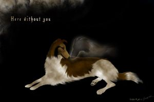 Here without you by Saranna