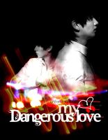 My Dangerous Love Poster Ver1 by sjsaranghe