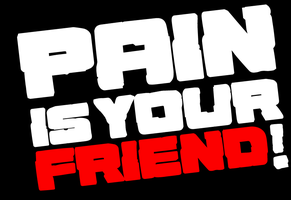 Pain Is Your Friend! by AiOrT