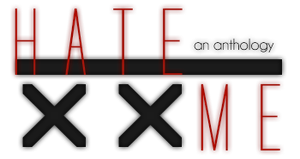 Hate Me: An Anthology by vioLET-R