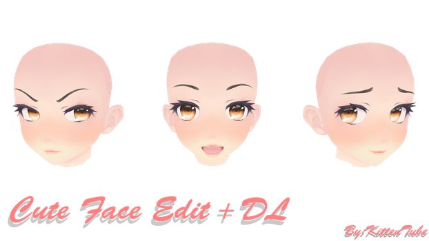 Cute Face Edit + DL! by KittenTube