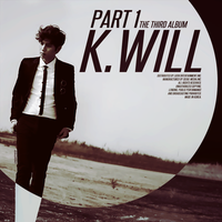 K.Will - The Third Album Part 1 by Cre4t1v31