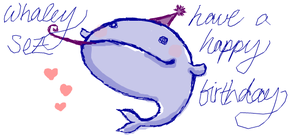 "Whaley Sez ... ""Birthday"" by Spambi"