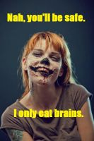 I only eat brains by Elisanth
