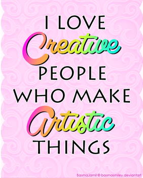 Creative People who make Artistic Things by BasmaSmiley