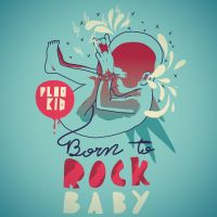 Born to rock baby by mathiole