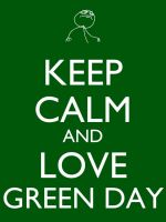 Keep Calm and Love Green Day by Xendrak18
