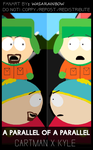 A Parallel of a Parallel: Cartman X Kyle: Cover by WasARainbow