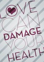 Love Can Damage Your Health by CrazyEM