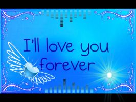 .::I'll love you forever::. by Jaycee-the-DJ-girl