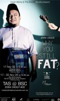 Why You Still Fat? by ismyzeal