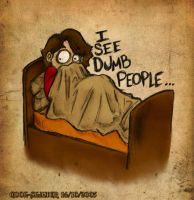 I see dumb people o_O by cool-slayer