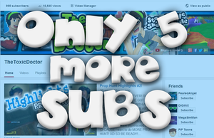 ONLY 5 MORE SUBS! by TheToxicDoctor