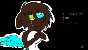 All I Ask Is For Your Forgiveness by kelseyandfreinds99