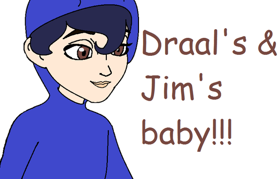 Draal's and Jim's baby by JessieM8910