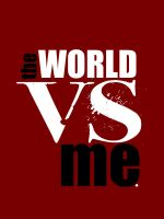 ..the world vs. me by unconscious54