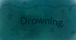Drowning. by TheBloodyPokeball