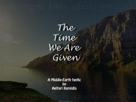 The Time We Are Given-Ch 13 by Aeltari