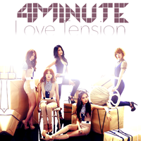 4 MINUTE: Love Tension 2 by Awesmatasticaly-Cool