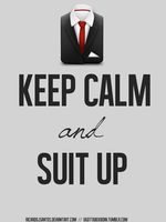 Keep Calm and Suit Up by ricardojsantos