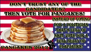 PANCAKES FOR PRESIDENT 2012 by crizzlesbuttons