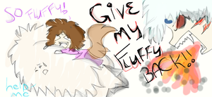 GIVE MY FLUFFY BACK by blazethecat012