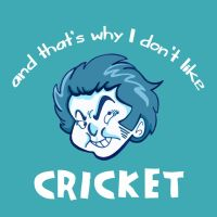 That's Why I Don't Like Cricket by Naked-Sasquatch