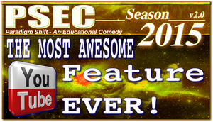 PSEC 2015 The Most AWESOME YouTube FEATURE Ever! by paradigm-shifting