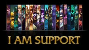 League of Legends I AM SUPPORT wallpaper by NibblesMeKibbles