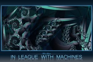 In League With Machines : New by misterxz