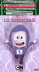 Lil' SuperCraig - CN Poster by Torivic