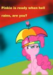 Pinkie is ready when hell rains, are you? by RageRex