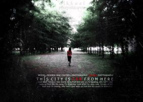 This City Is Far From Here v1. by NikzSmiileyface