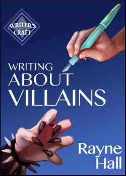 Writing About Villains - Book Cover by RayneHall