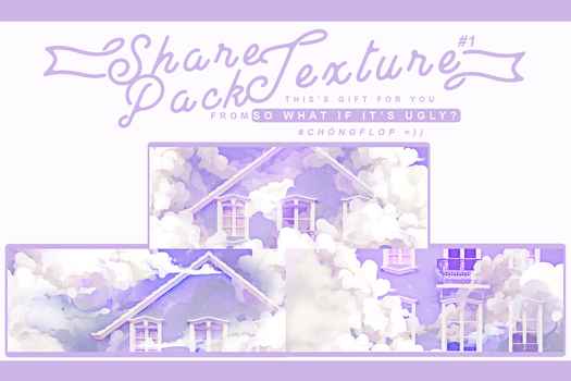 SHARE PACK TEXTURE #1 - SO WHAT IF IT'S UGLY? by pxxxxo