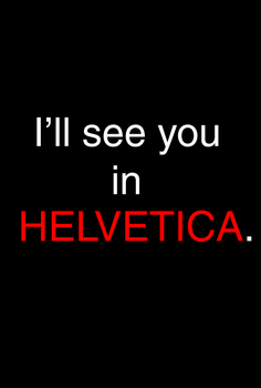 I'll see you in Helvetica by J-Quest