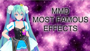 MMD Most Famous Effects by mixalism9