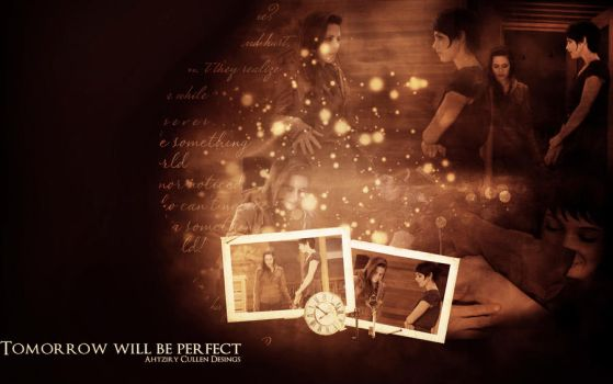 Tomorrow Will Be Perfect Wallpaper by ArzCullenEditions