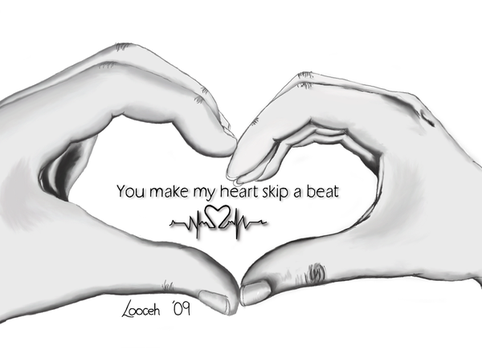 You Make My Heart Skip A Beat by looceh