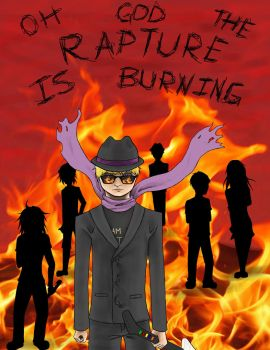 Oh God the Rapture is Burning by Cat-Nip-Vampire