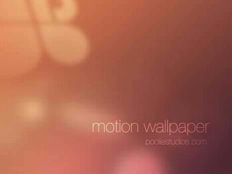 motion Wallpaper by poolie